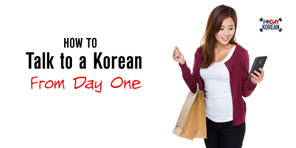 How To Talk To A Korean